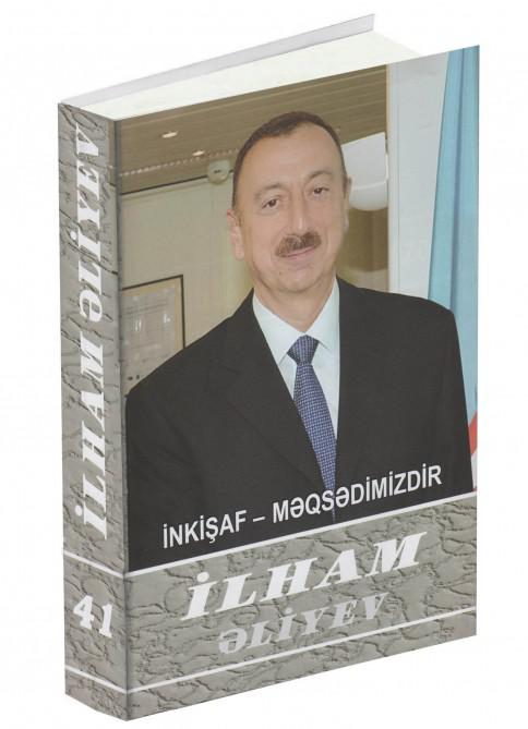 "The forty-first volume of the multi-volume-""Ilham Aliyev. Development is our goal"" was published"